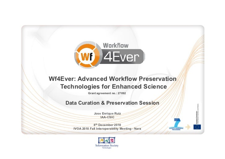 Wf4Ever: Advanced Workflow Preservation   Technologies for Enhanced Science                 Grant agreement no.: 27092    ...