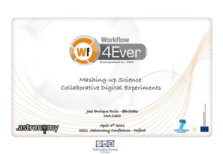 Grant agreement no.: 27092      Mashing-up Science !Collaborative Digital Experiments!         Jose Enrique Ruiz - @bultak...