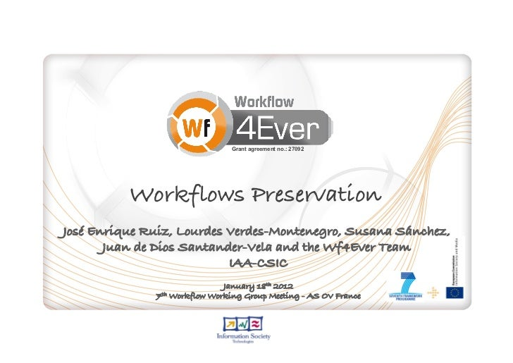 Grant agreement no.: 27092          Workflows Preservation!José Enrique Ruiz, Lourdes Verdes-Montenegro, Susana Sánchez, !...