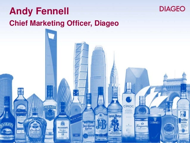 Andy FennellChief Marketing Officer, Diageo