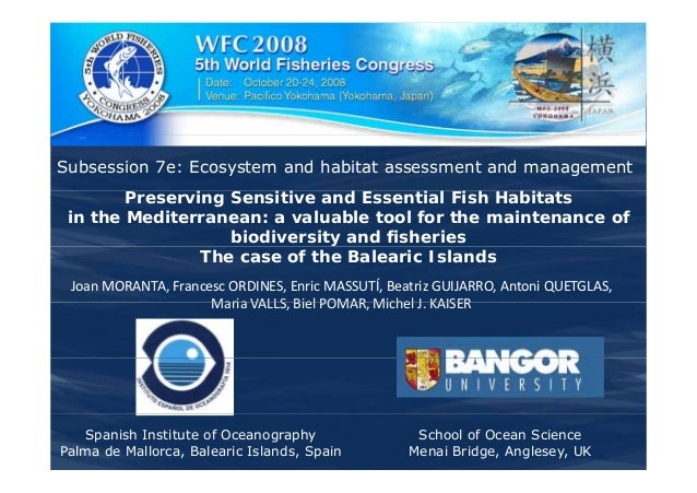 Subsession 7e: Ecosystem and habitat assessment and management Preserving Sensitive and Essential Fish Habitats in the Med...