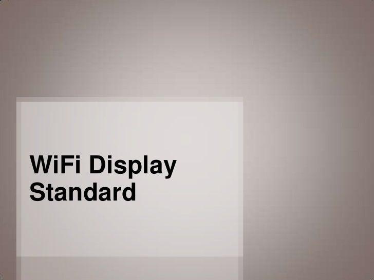 WiFi DisplayStandard               1