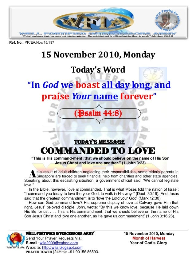 WELL Fortified Intercessors Army 15 November 2010, Monday Send Your Prayer Requests Via: Month of Harvest E-mail: wfia2009...