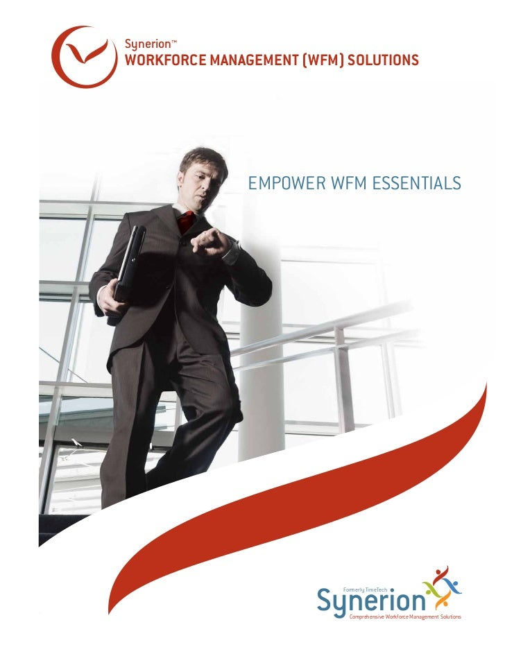 Synerion™WORKFORCE MANAGEMENT (WFM) SOLUTIONS               EMPOWER WFM ESSENTIALS                       Synerion         ...