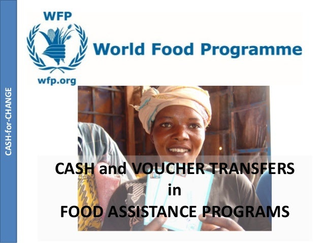 CASH-for-CHANGE                  CASH and VOUCHER TRANSFERS                               in                   FOOD ASSIST...