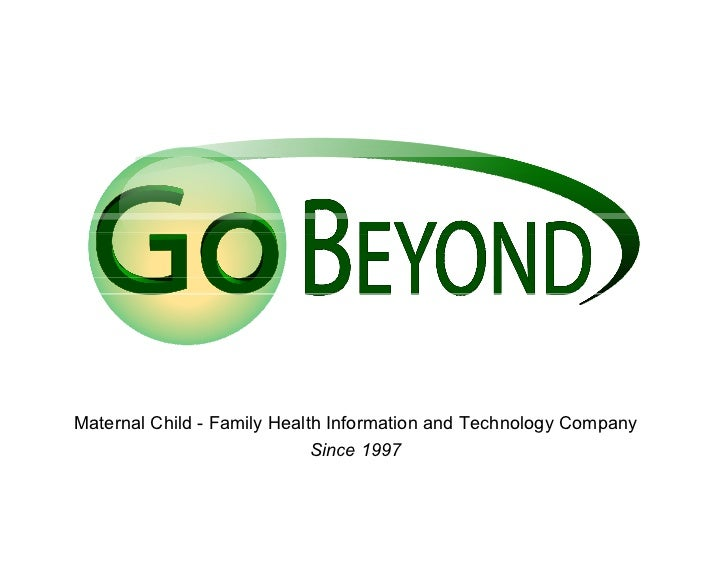 Maternal Child - Family Health Information and Technology Company                             Since 1997