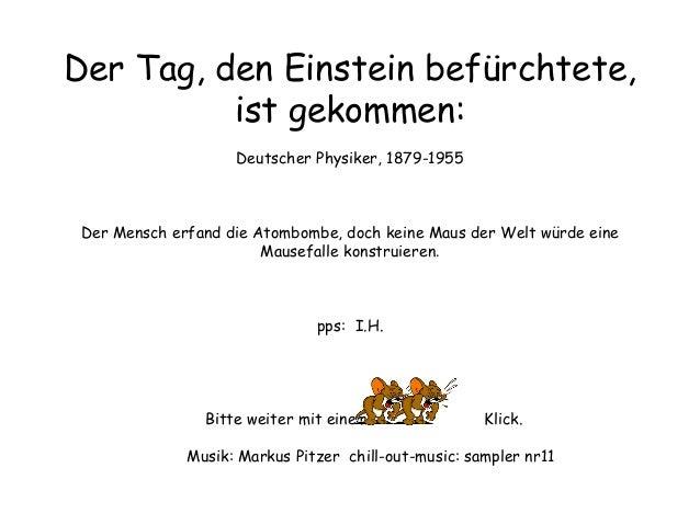 Der Tag, den Einstein befürchtete, ist gekommen: Deutscher Physiker, 1879-1955 Der Mensch erfand die Atombombe, doch keine...