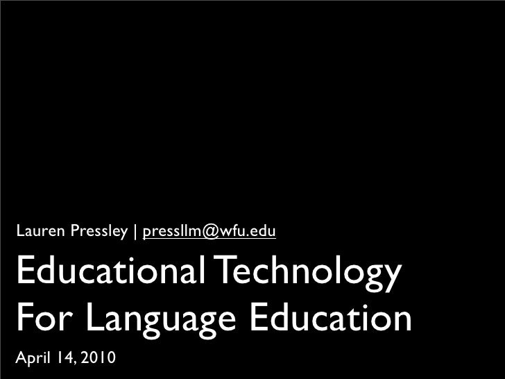 Lauren Pressley | pressllm@wfu.edu  Educational Technology For Language Education  April 14, 2010