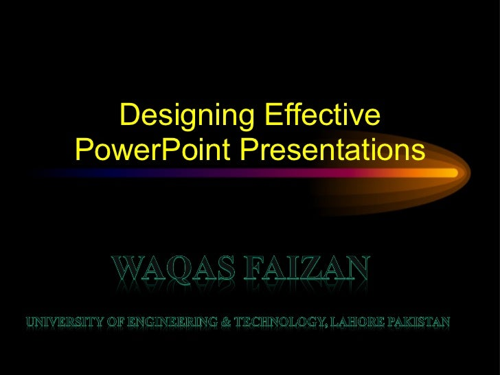 Designing Effective Power Point Presentation