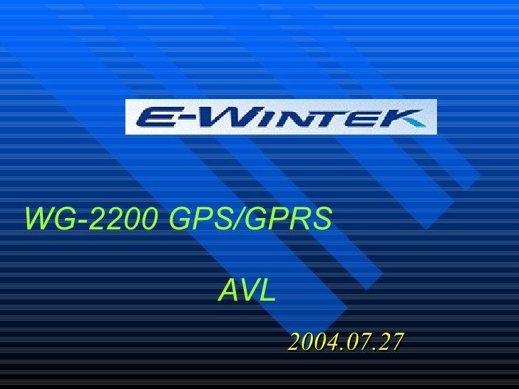 WG-2200 GPS/GPRS     AVL 2004.07.27