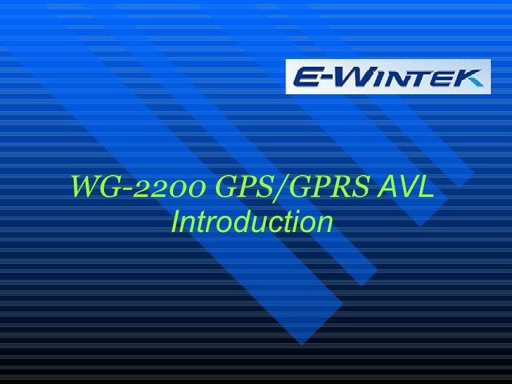 WG-2200 GPS/GPRS  AVL Introduction