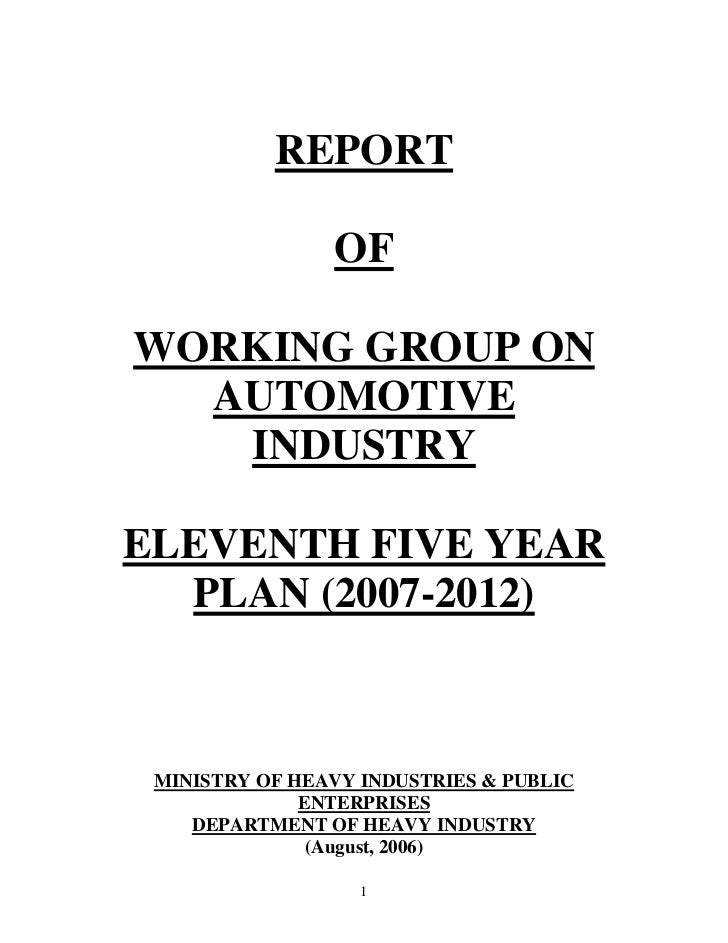 REPORT                OFWORKING GROUP ON  AUTOMOTIVE   INDUSTRYELEVENTH FIVE YEAR  PLAN (2007-2012) MINISTRY OF HEAVY INDU...