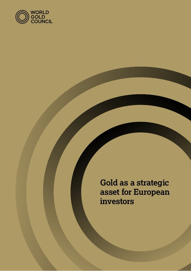 Gold as a strategicasset for Europeaninvestors