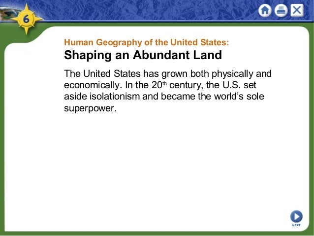 Human Geography of the United States: Shaping an Abundant Land The United States has grown both physically and economicall...