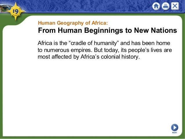"Human Geography of Africa: From Human Beginnings to New Nations Africa is the ""cradle of humanity"" and has been home to nu..."