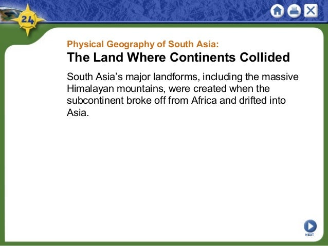 Physical Geography of South Asia: The Land Where Continents Collided South Asia's major landforms, including the massive H...