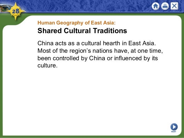 Human Geography of East Asia: Shared Cultural Traditions China acts as a cultural hearth in East Asia. Most of the region'...
