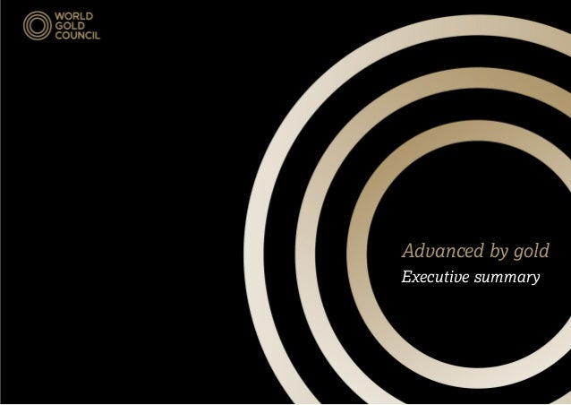 Advanced by gold Executive summary