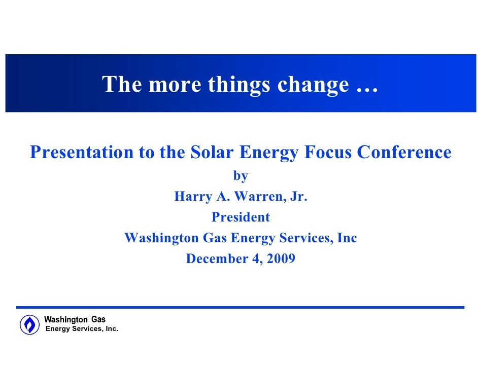 The more things change …  Presentation to the Solar Energy Focus Conference                                         by    ...