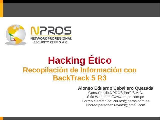 """Webminar Gratuito """"Recopilación de Información con BackTrack 5 R3"""""""