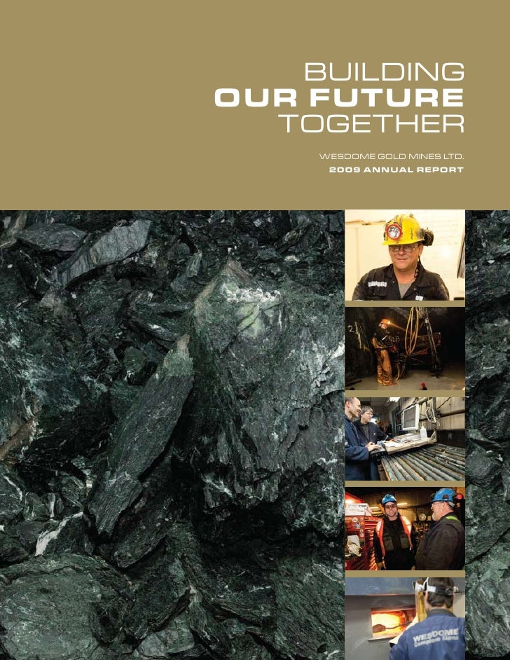 Building our future   together      WeSdoMe gold MineS ltd.       2009 ANNuAL rePort
