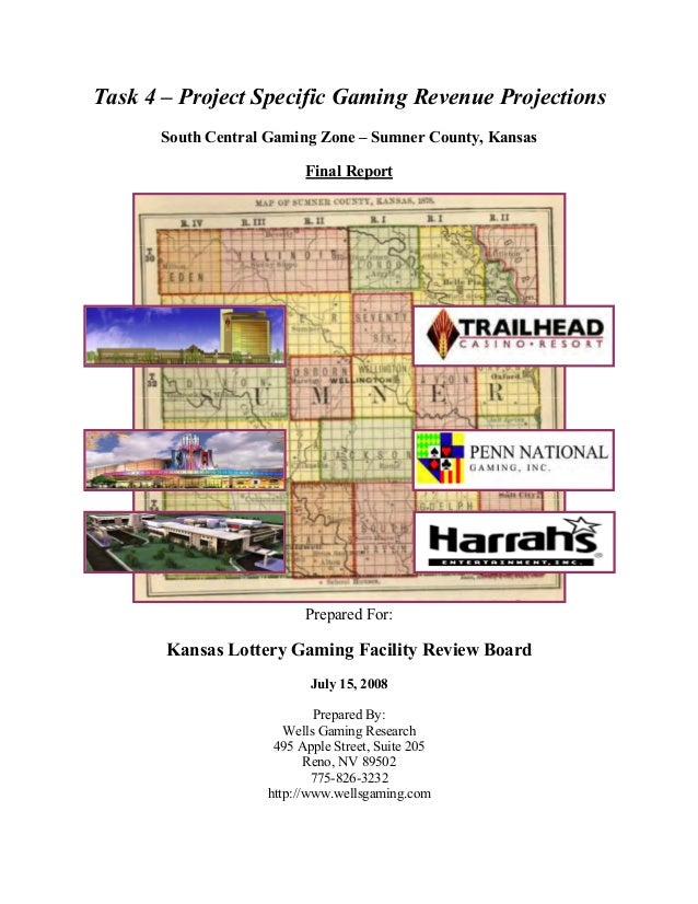 Task 4 – Project Specific Gaming Revenue Projections South Central Gaming Zone – Sumner County, Kansas Final Report Prepar...