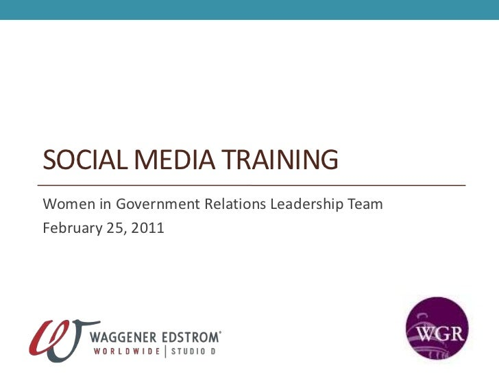 Social Media Training <br />Women in Government Relations Leadership Team<br />February 25, 2011<br />