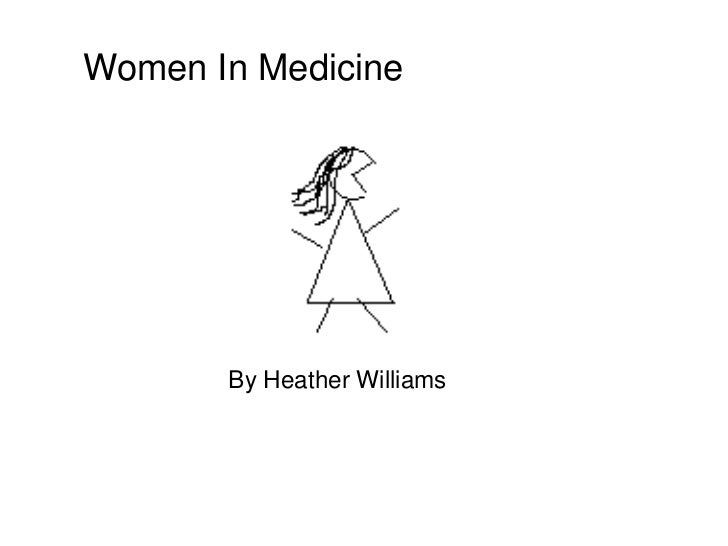 Women In Medicine<br />By Heather Williams<br />