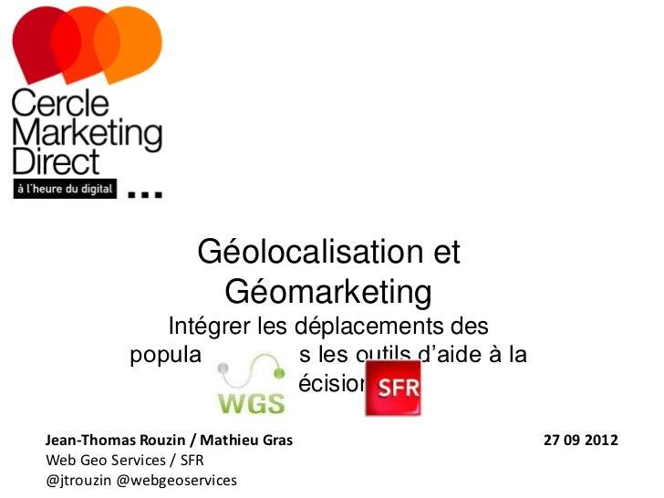Géolocalisation et                     Géomarketing              Intégrer les déplacements des           populations dans ...