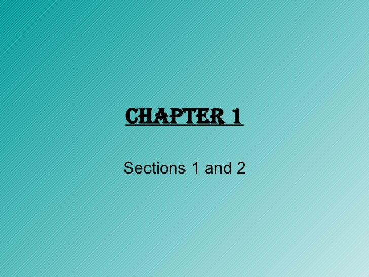 Chapter 1 Sections 1 and 2