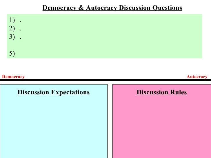 Democracy & Autocracy Discussion Questions  1) .  2) .  3) .  5)Democracy                                                 ...