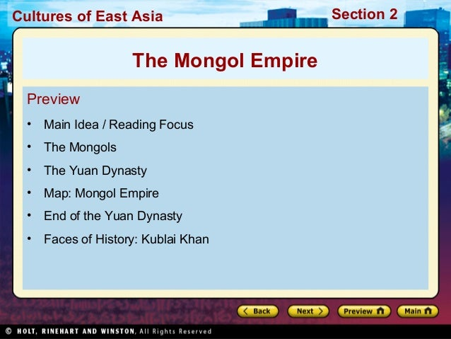 Cultures of East Asia  The Mongol Empire Preview •  Main Idea / Reading Focus  •  The Mongols  •  The Yuan Dynasty  •  Map...