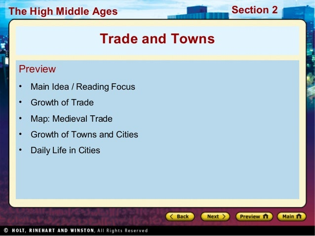 The High Middle Ages  Trade and Towns Preview •  Main Idea / Reading Focus  •  Growth of Trade  •  Map: Medieval Trade  • ...