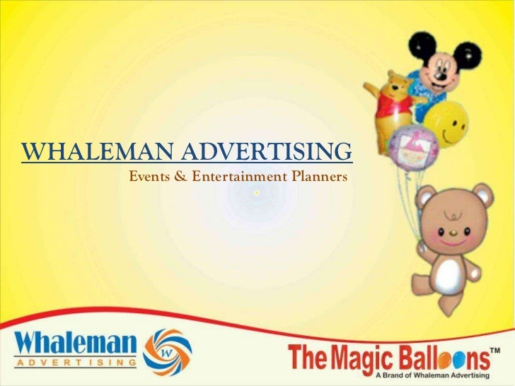 WHALEMAN ADVERTISING      Events & Entertainment Planners
