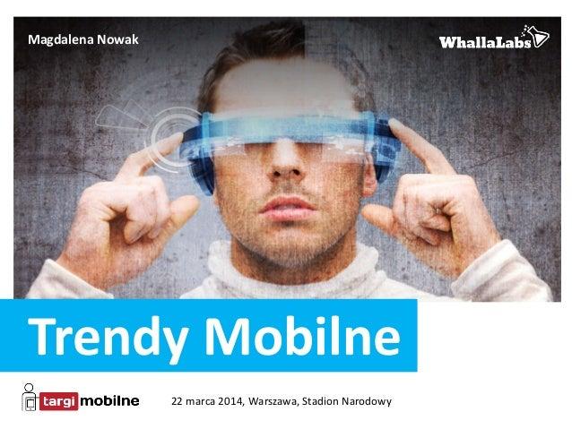 TARGI MOBILNE, DZIEN II, SALA A, Trendy mobilne 2014 Magdalena Nowak, Whalla Labs