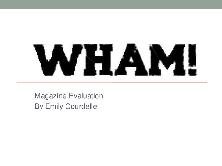 Magazine Evaluation<br />By Emily Courdelle<br />