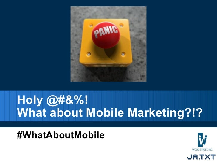 Holy @#&%!  What about Mobile Marketing?!? #WhatAboutMobile