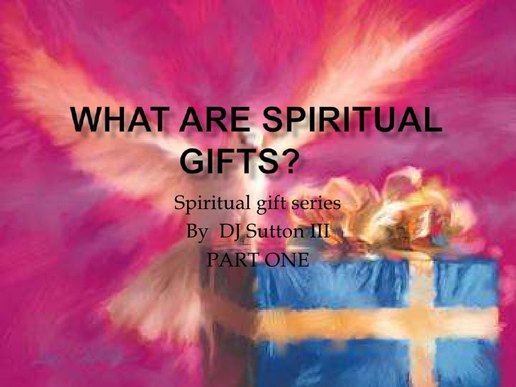 What Are Spiritual Gifts
