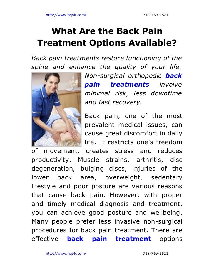 http://www.hqbk.com/            718-769-2521    What Are the Back Pain Treatment Options Available?Back pain treatments re...