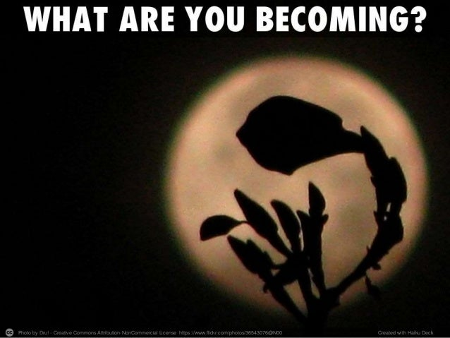 What Are You Becoming?