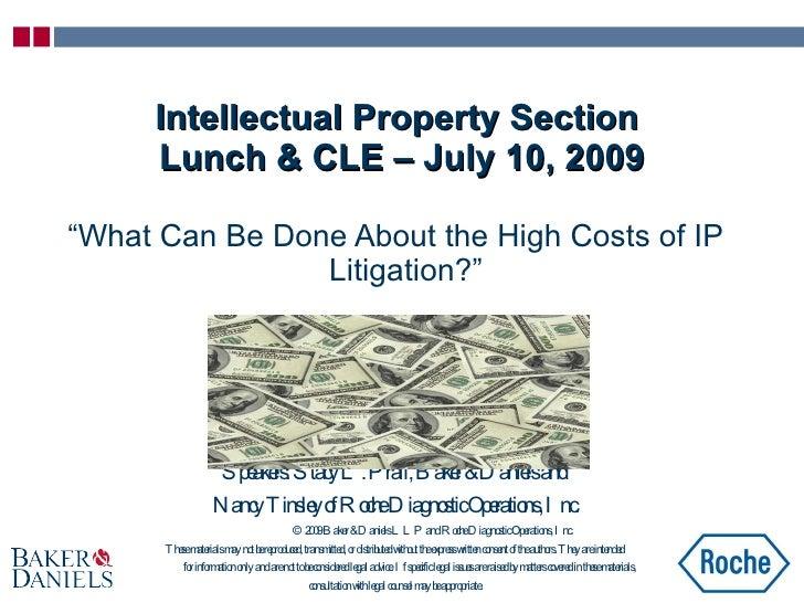 "<ul><li>"" What Can Be Done About the High Costs of IP Litigation?"" </li></ul><ul><li>Speakers: Stacy L. Prall, Baker & Da..."
