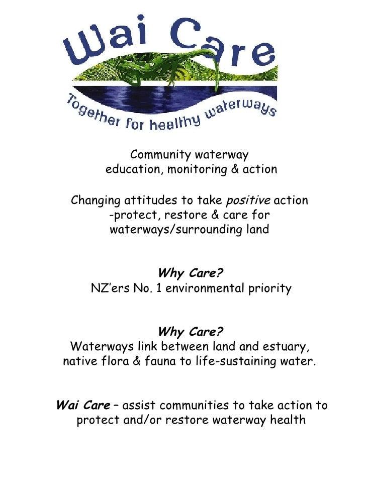 <ul><ul><li>Community waterway  </li></ul></ul><ul><ul><li>education, monitoring & action </li></ul></ul><ul><ul><li>Chang...