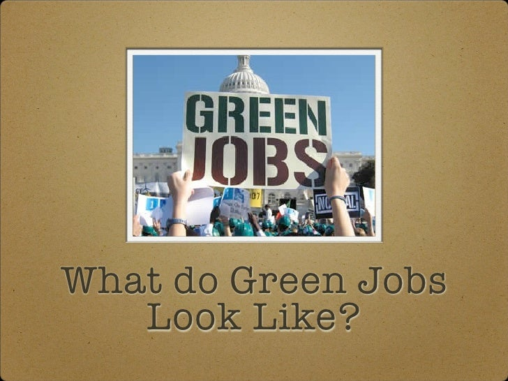 What do Green Jobs    Look Like?