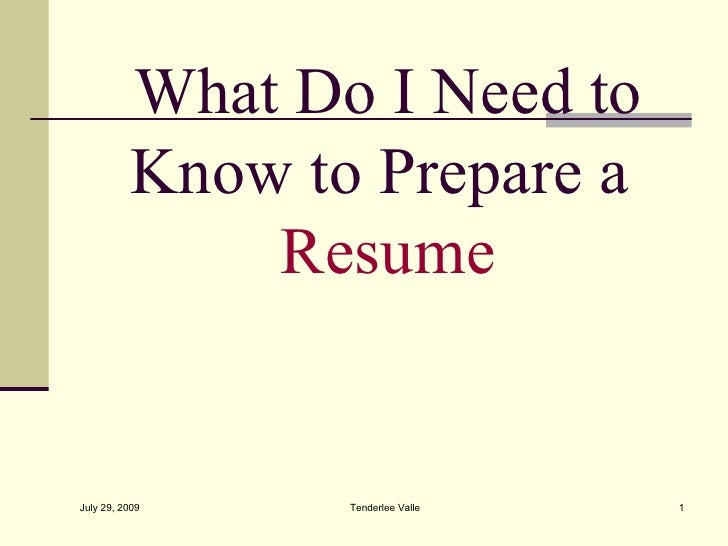 What Do I Need to Know to Prepare a Resume