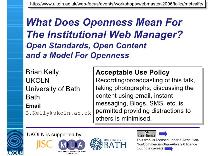 What Does Openness Mean For The Institutional Web Manager? Open Standards, Open Content  and a Model For Openness  Brian K...