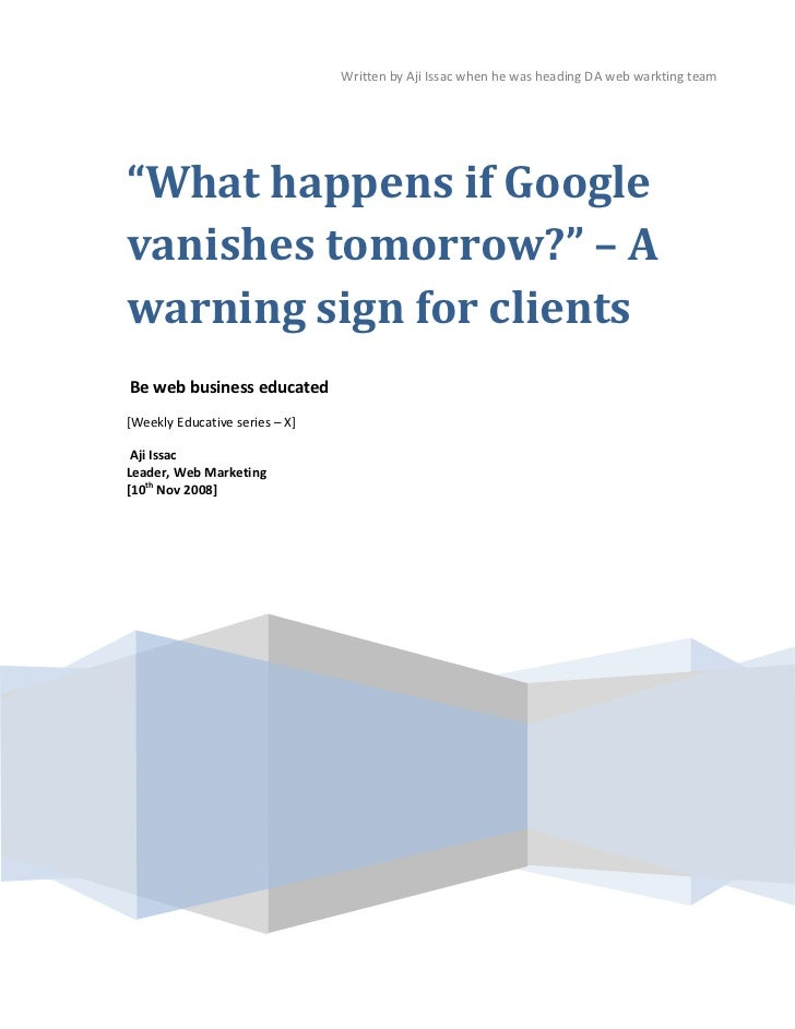 What happens if google vanishes tomorrow? SEO clients beaware
