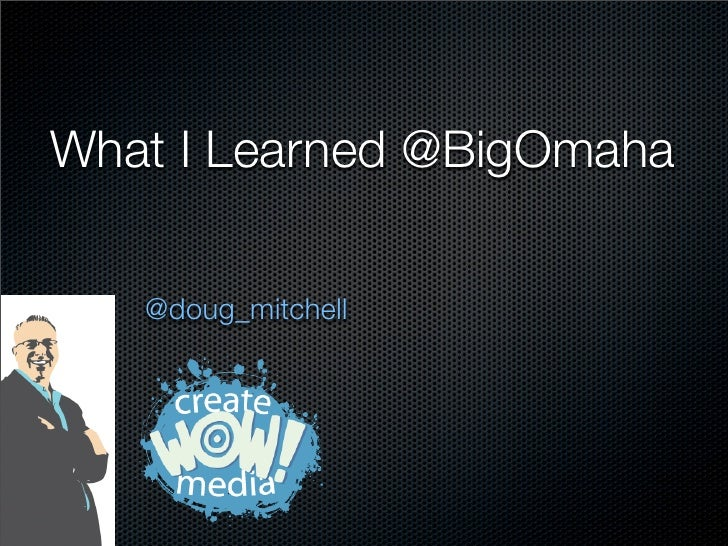 What I Learned At Big Omaha