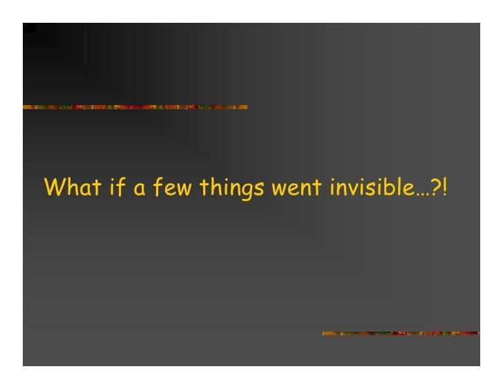 What if a few things went invisible…?!