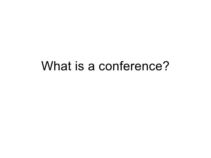 What Is A Conference