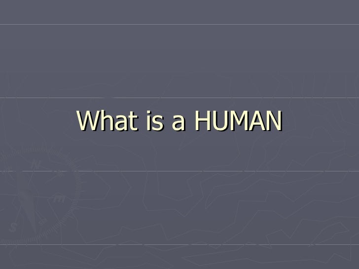 What is a HUMAN